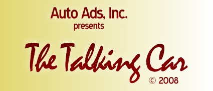Auto Ads, Inc. presents The Talking Car